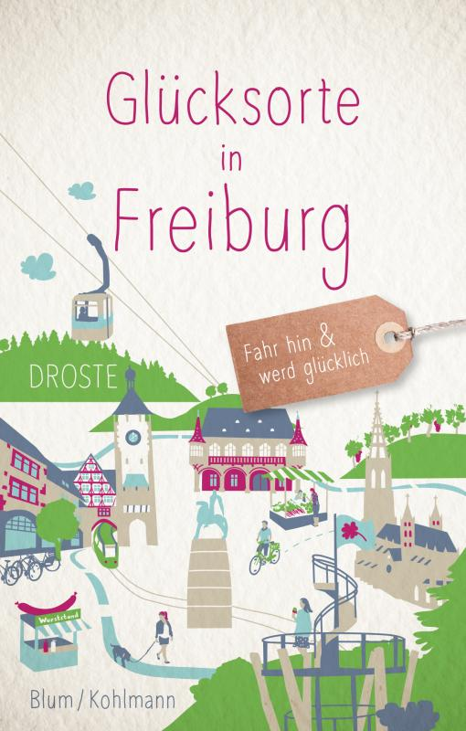 Cover-Bild Glücksorte in Freiburg