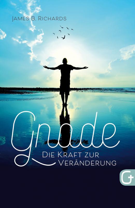 Cover-Bild Gnade – die Kraft zur Veränderung