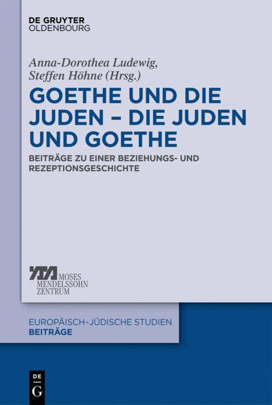 Cover-Bild Goethe und die Juden – die Juden und Goethe