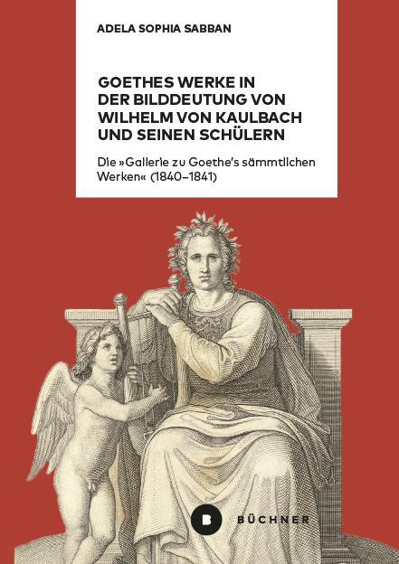 Cover-Bild Goethes Werke in der Bilddeutung von Wilhelm von Kaulbach und seinen Schülern