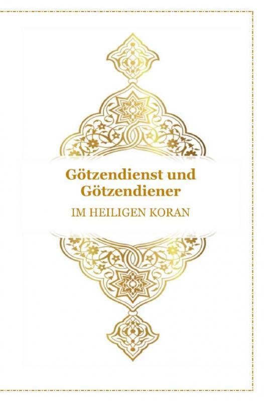 Cover-Bild Gott - Unser Allah Allheilmittel / Götzendienst und Götzendiener - Im Heiligen Koran