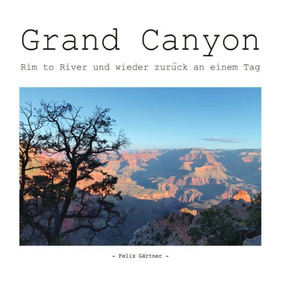 Cover-Bild Grand Canyon - Rim to River und wieder zurück an einem Tag