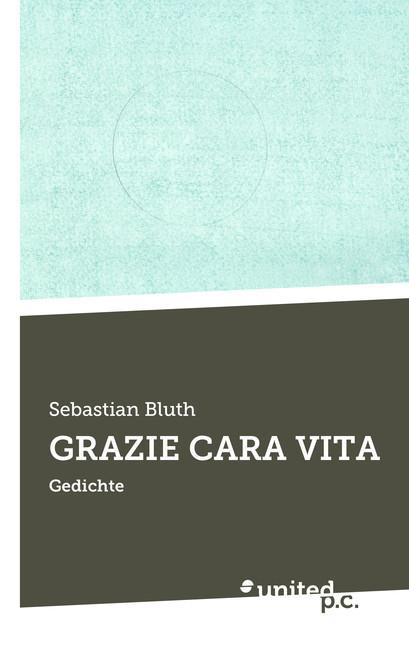 Cover-Bild GRAZIE CARA VITA