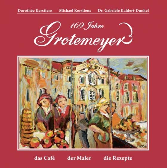 Cover-Bild Grotemeyer / 169 Jahre Kaffeehauskultur in Münster