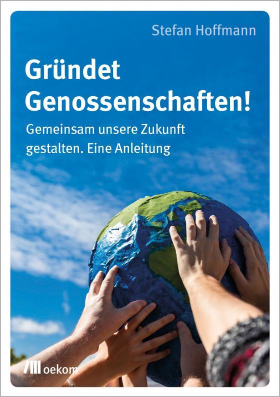 Cover-Bild Gründet Genossenschaften!