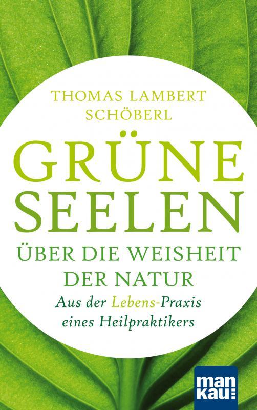 Cover-Bild Grüne Seelen. Über die Weisheit der Natur