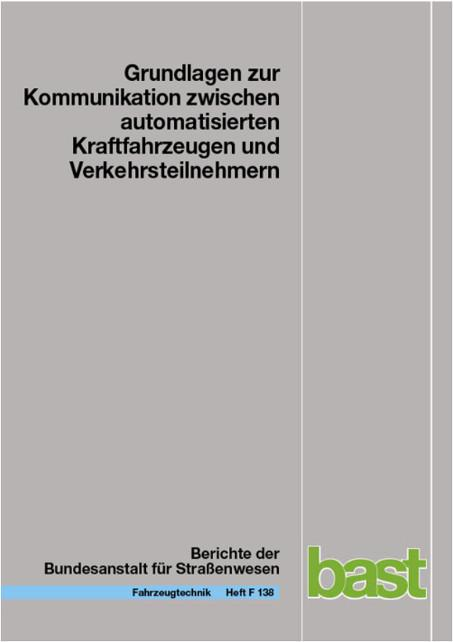 Cover-Bild Grundlagen zur Kommunikation zwischen automatisierten Kraftfahrzeugen und Verkehrsteilnehmern