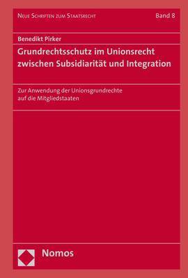 Cover-Bild Grundrechtsschutz im Unionsrecht zwischen Subsidiarität und Integration