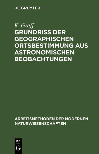 Cover-Bild Grundriß der geographischen Ortsbestimmung aus astronomischen Beobachtungen