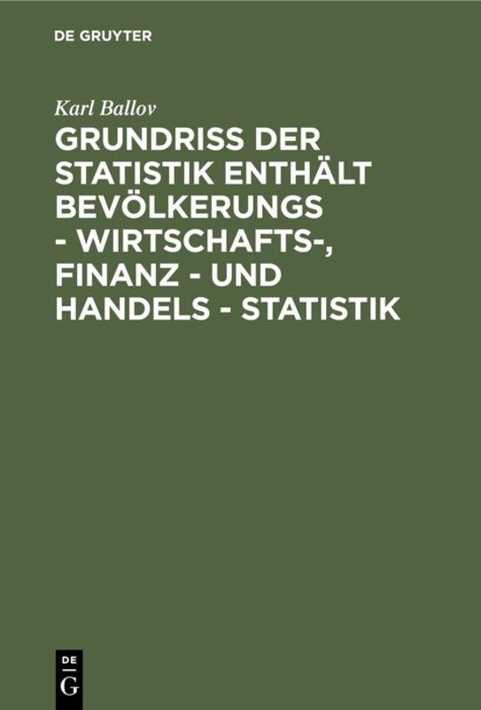 Cover-Bild Grundriss der Statistik enthält Bevölkerungs - Wirtschafts-, Finanz - und Handels - Statistik