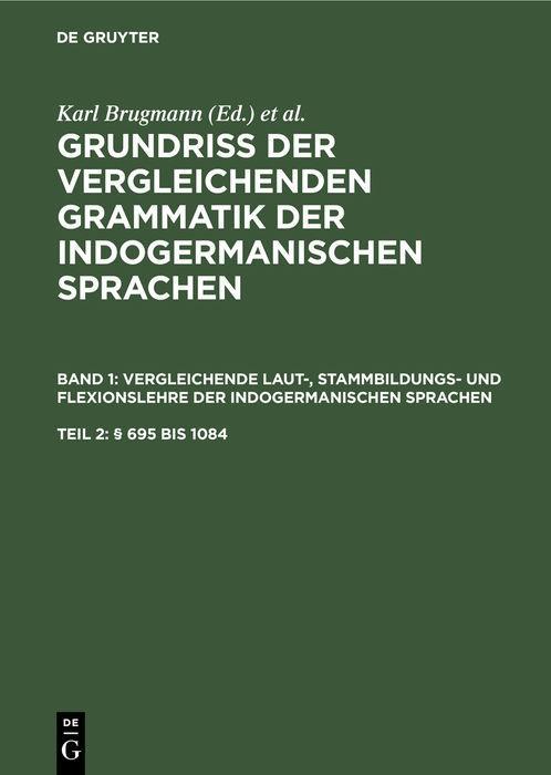 Cover-Bild Grundriss der vergleichenden Grammatik der indogermanischen Sprachen.... / (§ 695 bis 1084)