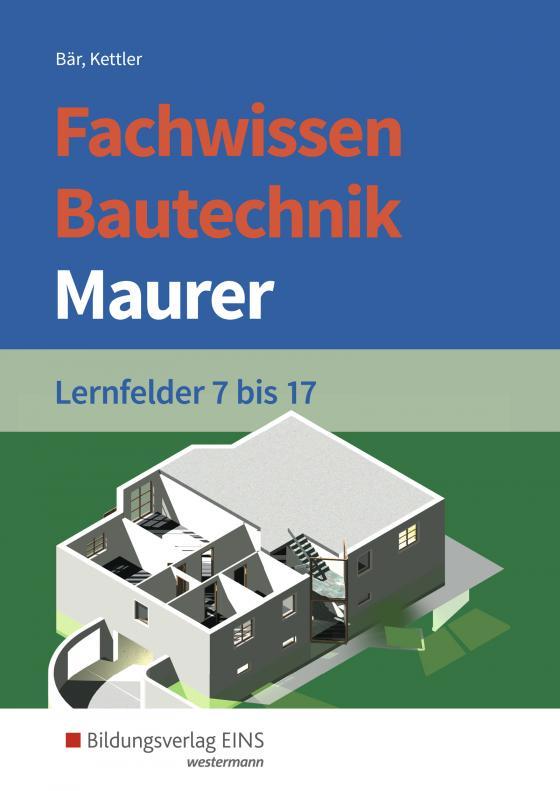 Cover-Bild Grundwissen / Fachwissen Bautechnik / Fachwissen Bautechnik - Maurer