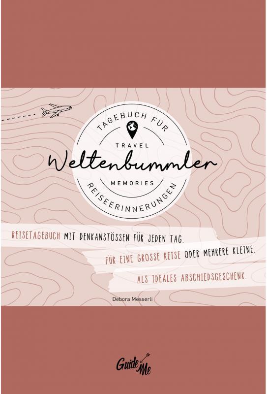 """Cover-Bild GuideMe TravelMemories """"Weltenbummler"""": Reisetagebuch (Selberschreiben/ Abschiedsgeschenk) mit inspirierenden Fragen für jeden Tag (Dumont GuideMe)"""