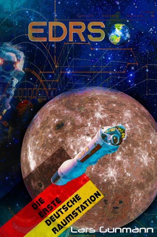 Cover-Bild Gunmann Bibliographic Universe / EDRS - Die Erste Deutsche Raumstation