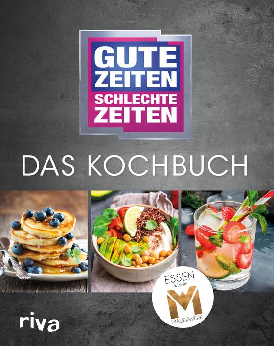 Cover-Bild Gute Zeiten, schlechte Zeiten – Das Kochbuch