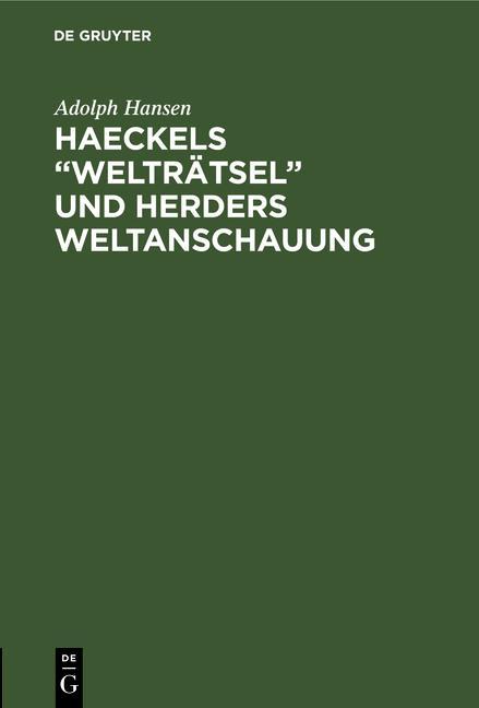 "Cover-Bild Haeckels ""Welträtsel"" und Herders Weltanschauung"