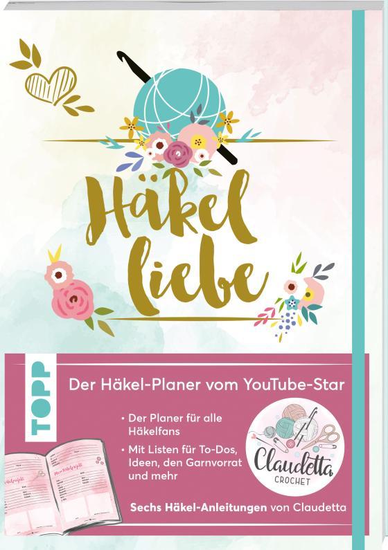 Cover-Bild Häkelliebe. Der Häkelplaner des Youtube-Stars Claudetta Crochet