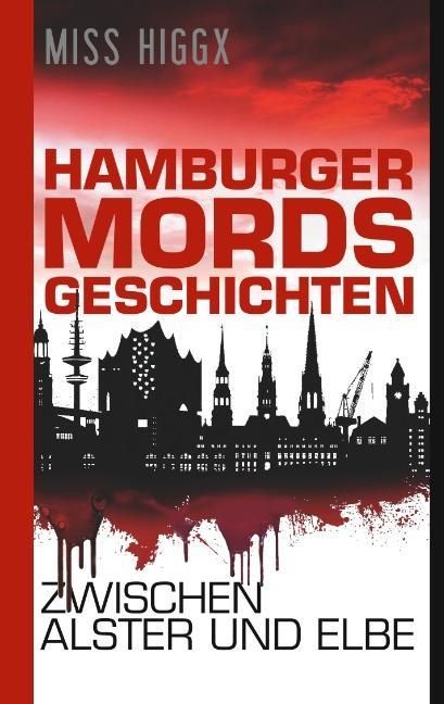 Cover-Bild Hamburger Mordsgeschichten zwischen Alster und Elbe