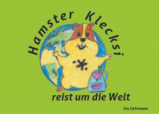 Cover-Bild Hamster Klecksi reist um die Welt