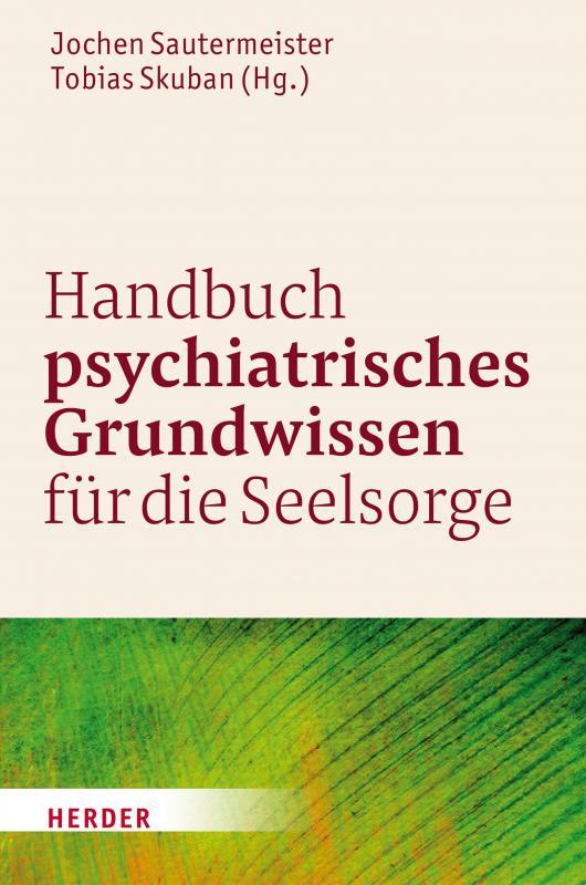 Cover-Bild Handbuch psychiatrisches Grundwissen für die Seelsorge