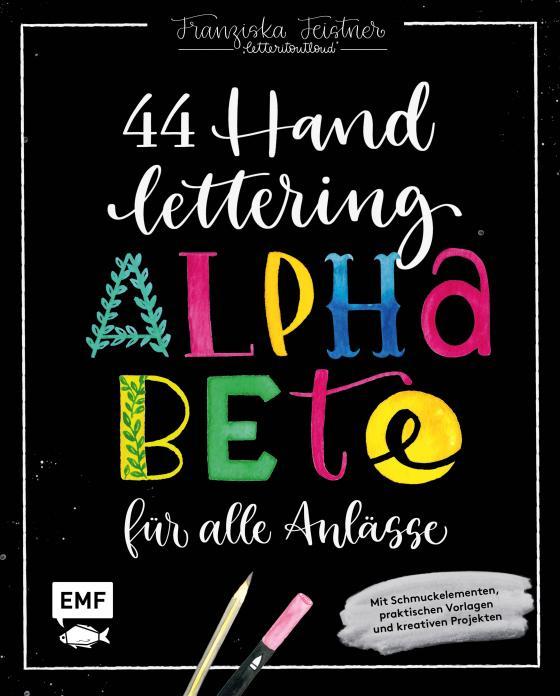 Cover-Bild Handlettering – 44 Alphabete für alle Anlässe: Leg los, entdecke deinen Stil!