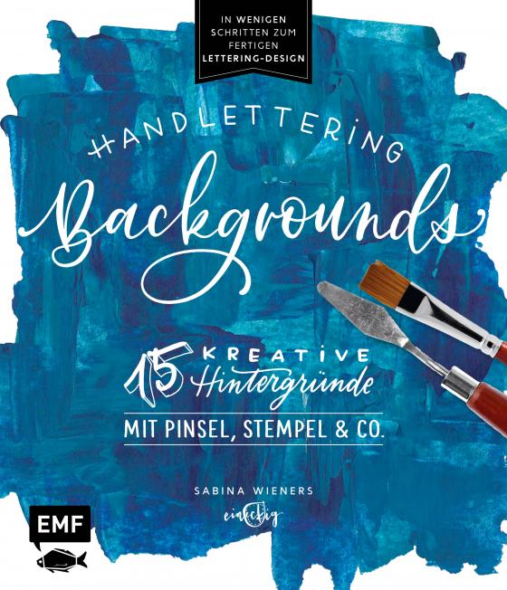 Cover-Bild Handlettering Backgrounds – 15 kreative Hintergründe mit Pinsel, Stempel & Co.
