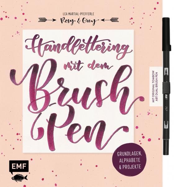 Cover-Bild Handlettering mit dem Brush Pen: Grundlagen, Alphabete und Projekte