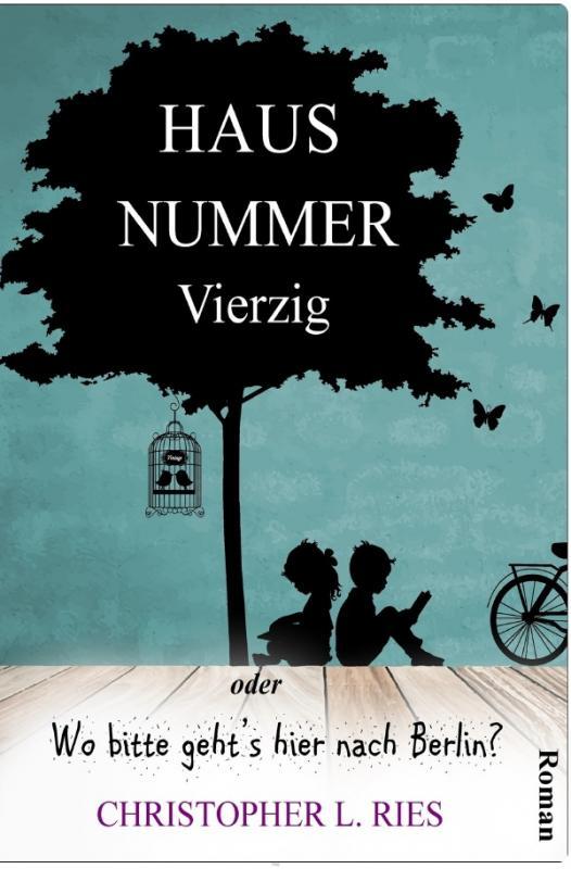Cover-Bild Haus Nummer Vierzig oder Wo bitte geht's hier nach Berlin?