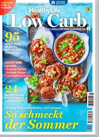 Cover-Bild Healthy Life - Low Carb 03/2021 - 95 einfache und schnelle Rezepte - Abnehmen ohne Verzicht - So schmeckt der Sommer
