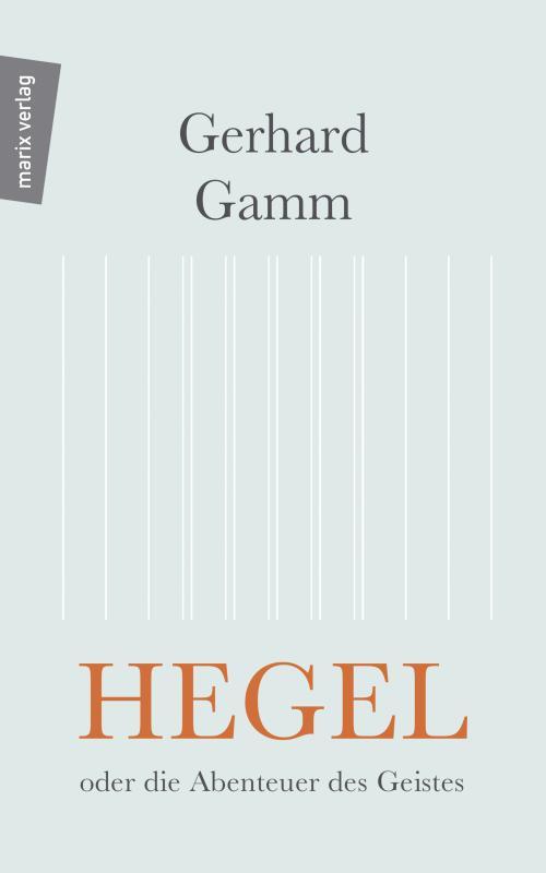 Cover-Bild Hegel oder die Abenteuer des Geistes