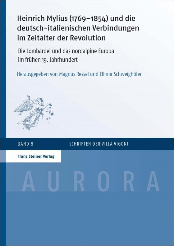 Cover-Bild Heinrich Mylius (1769–1854) und die deutsch-italienischen Verbindungen im Zeitalter der Revolution
