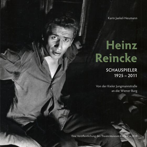 Cover-Bild Heinz Reincke, Schauspieler (1925–2011): Von der Kieler Jungmannstraße an die Wiener Burg