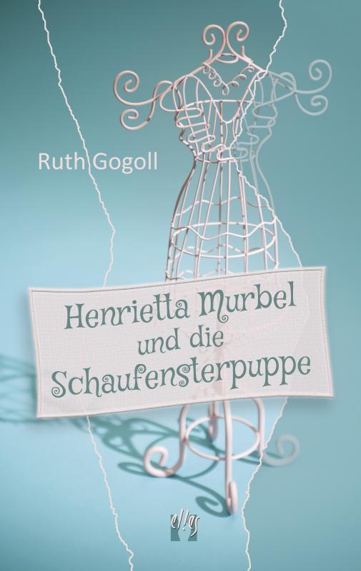 Cover-Bild Henrietta Murbel und die Schaufensterpuppe