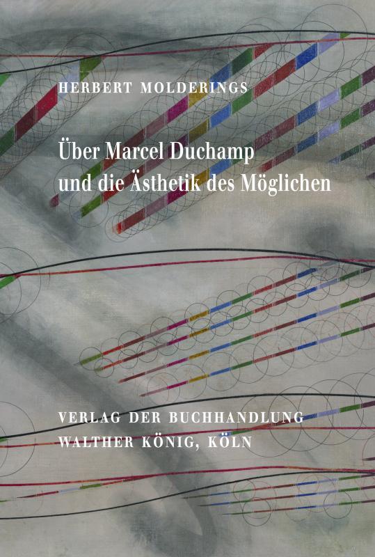 Cover-Bild Herbert Molderings. Über Marcel Duchamp und die Ästhetik des Möglichen