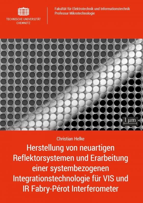 Cover-Bild Herstellung von neuartigen Reflektorsystemen und Erarbeitung einer systembezogenen Integrationstechnologie für VIS und IR Fabry-Pérot Interferometer