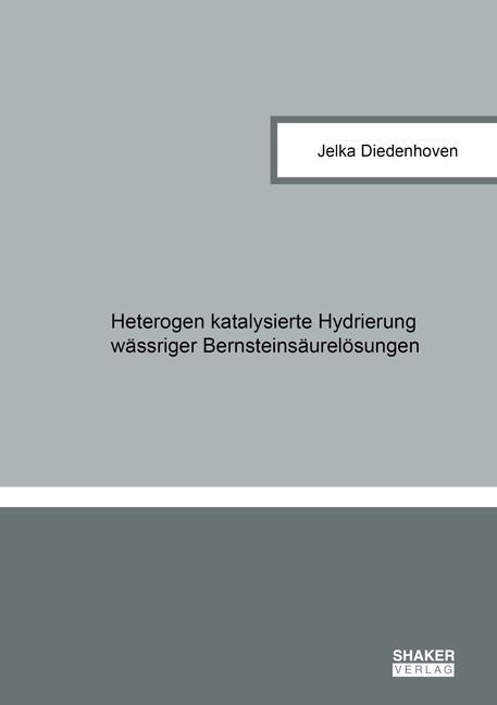 Cover-Bild Heterogen katalysierte Hydrierung wässriger Bernsteinsäurelösungen