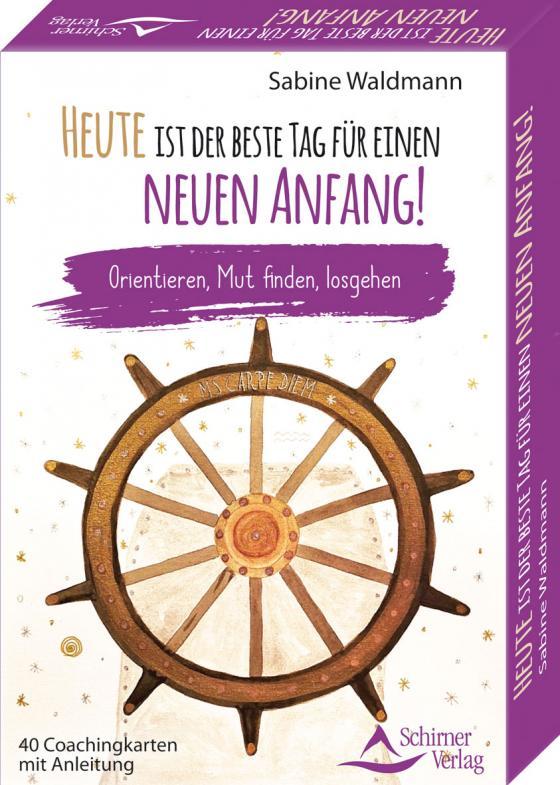 Cover-Bild Heute ist der beste Tag für einen neuen Anfang!- Orientieren, Mut finden, losgehen