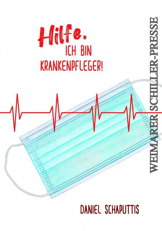 Cover-Bild Hilfe, ich bin Krankenpfleger!