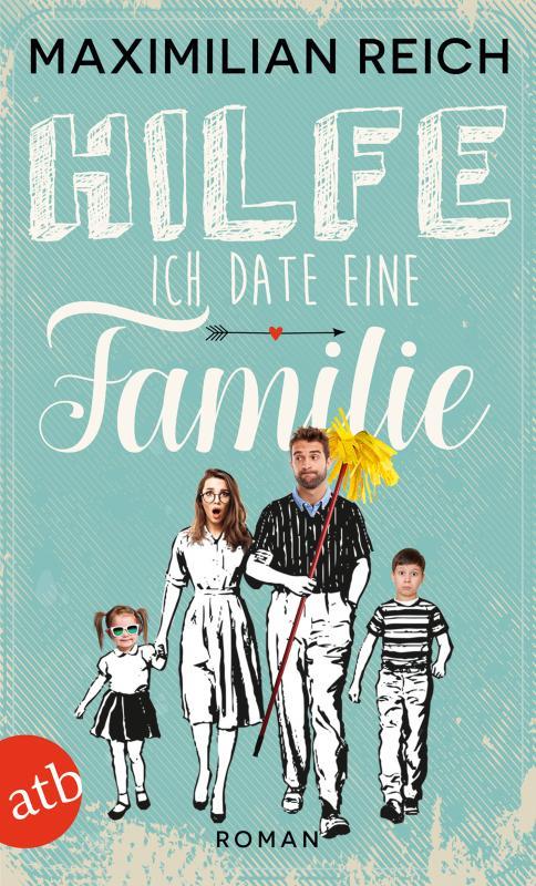 Cover-Bild Hilfe, ich date eine Familie!