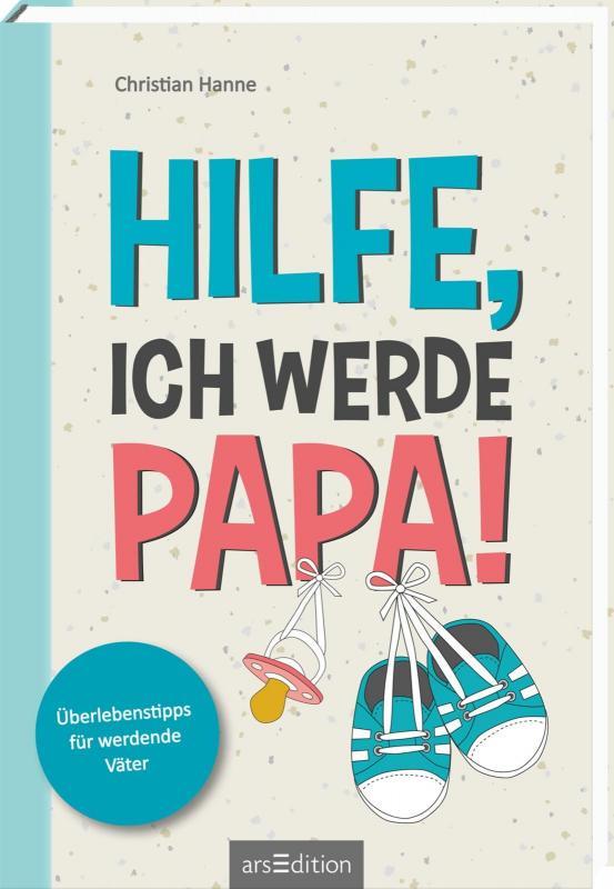 Cover-Bild Hilfe, ich werde Papa!