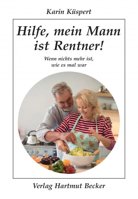 Cover-Bild Hilfe, mein Mann ist Rentner!