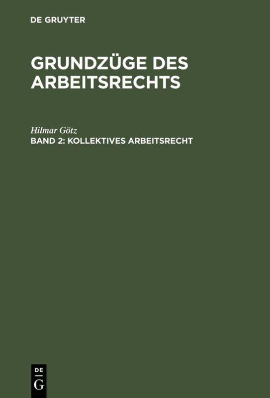 Cover-Bild Hilmar Götz: Grundzüge des Arbeitsrechts / Kollektives Arbeitsrecht