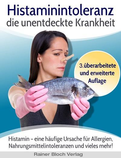 Cover-Bild Histaminintoleranz - die unentdeckte Krankheit