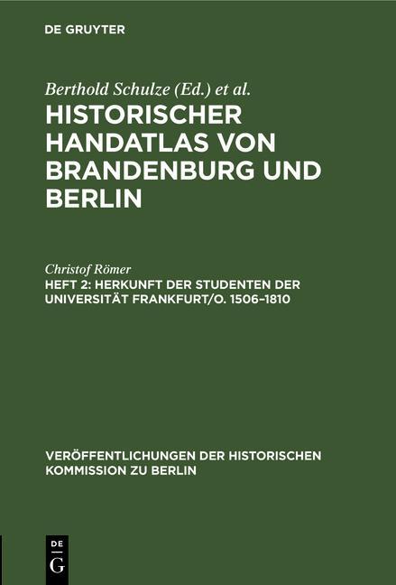 Cover-Bild Historischer Handatlas von Brandenburg und Berlin. Nachträge / Herkunft der Studenten der Universität Frankfurt/O. 1506–1810