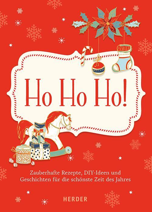 Cover-Bild Ho ho ho - Zauberhafte Rezepte, DIY-Ideen und Geschichten für die schönste Zeit des Jahres