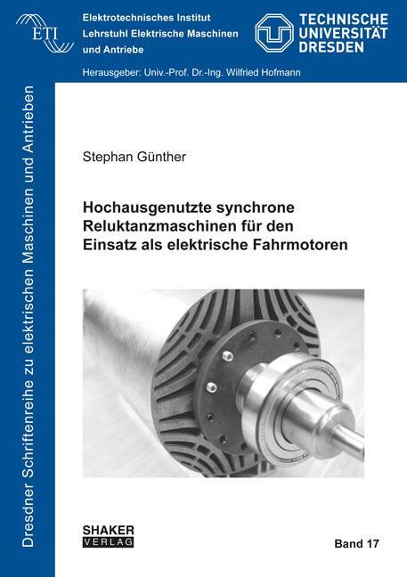 Cover-Bild Hochausgenutzte synchrone Reluktanzmaschinen für den Einsatz als elektrische Fahrmotoren