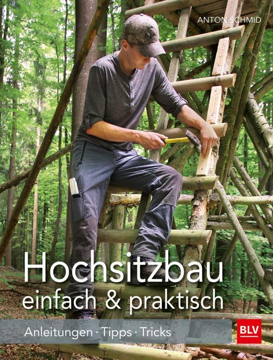 Cover-Bild Hochsitzbau einfach & praktisch