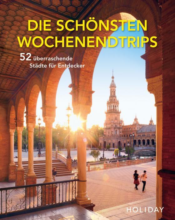 Cover-Bild HOLIDAY Reisebuch: Die schönsten Wochenendtrips – 52 überraschende Städte für Entdecker