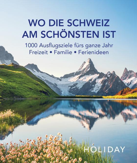 Cover-Bild HOLIDAY Reisebuch: Wo die Schweiz am schönsten ist