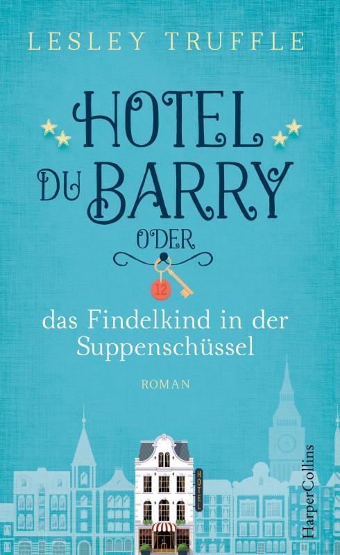 Cover-Bild Hotel du Barry oder das Findelkind in der Suppenschüssel